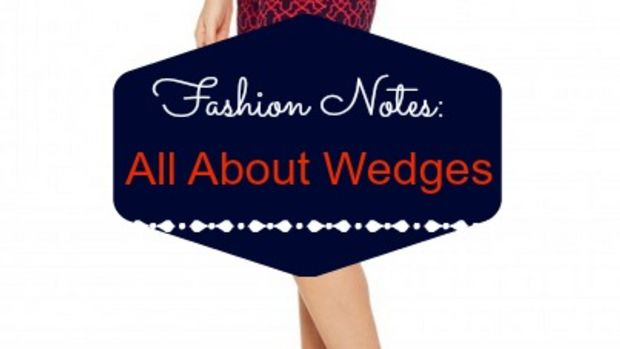 fashion notes all about wedges