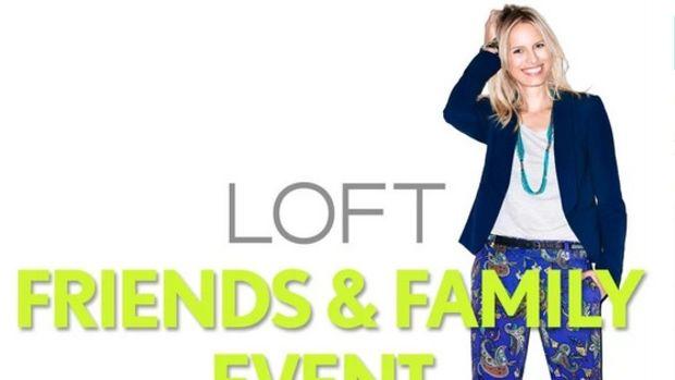 LOFT friends & Family