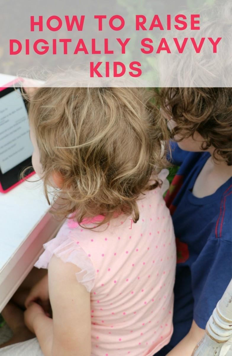 how to raise digitally savvy kids