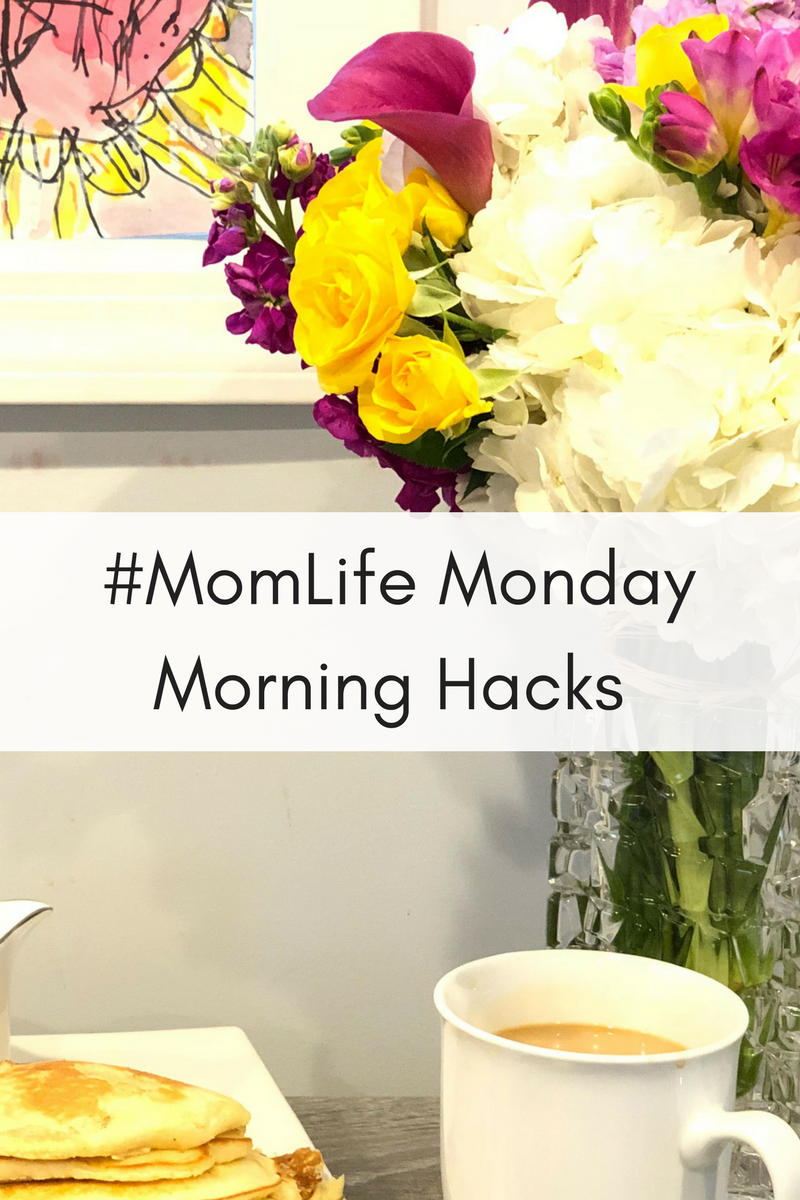 #MomLife Monday Morning Hacks
