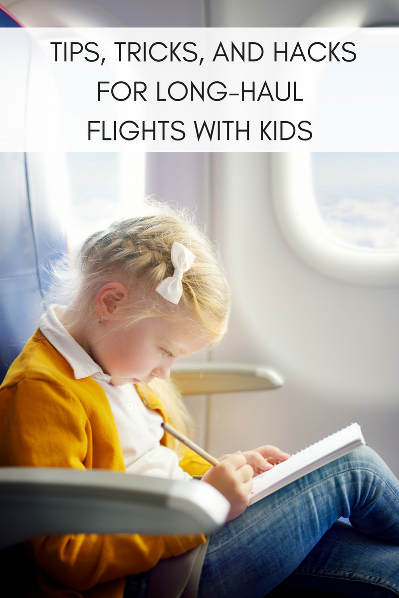 EXPERT TIPS, TRICKS, AND HACKS FOR EASIER LONG-HAUL FLIGHTS WITH KIDS