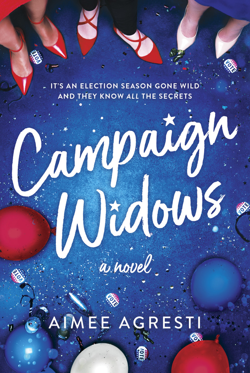 Campaign Widows: A Novel by Aimee Agresti