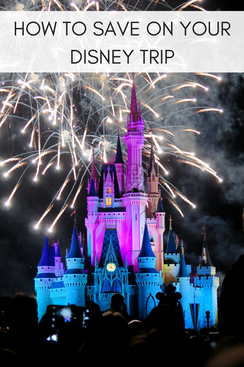 HOW TO SAVE ON YOUR DISNEY TRIP