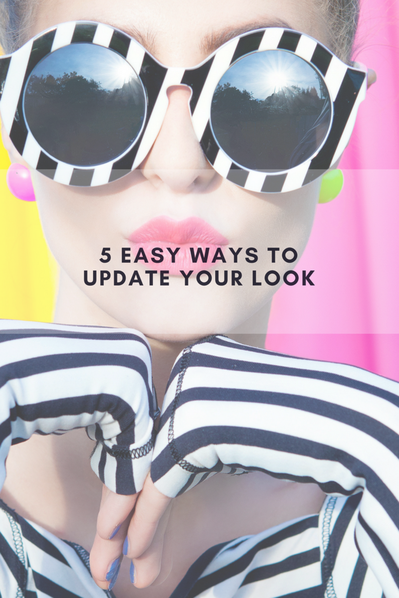 5 tips to update your look, sunglasses for women, on trend looks, fashion tips, fashion tricks, fashion tips to update your look, quick fashion tips, easy fashion tips, style tips, style tips for moms, mom fashion tips