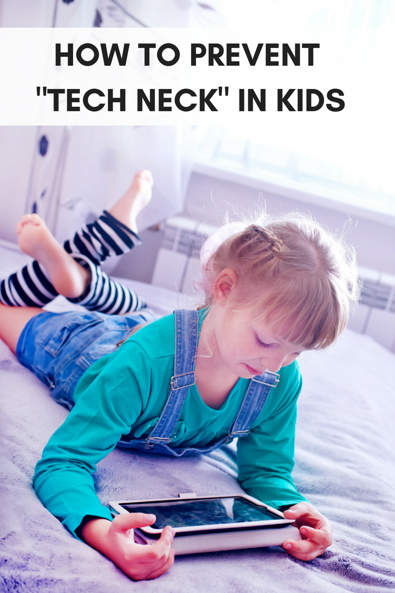 HOW TO PREVENT _TECH NECK_ IN KIDS
