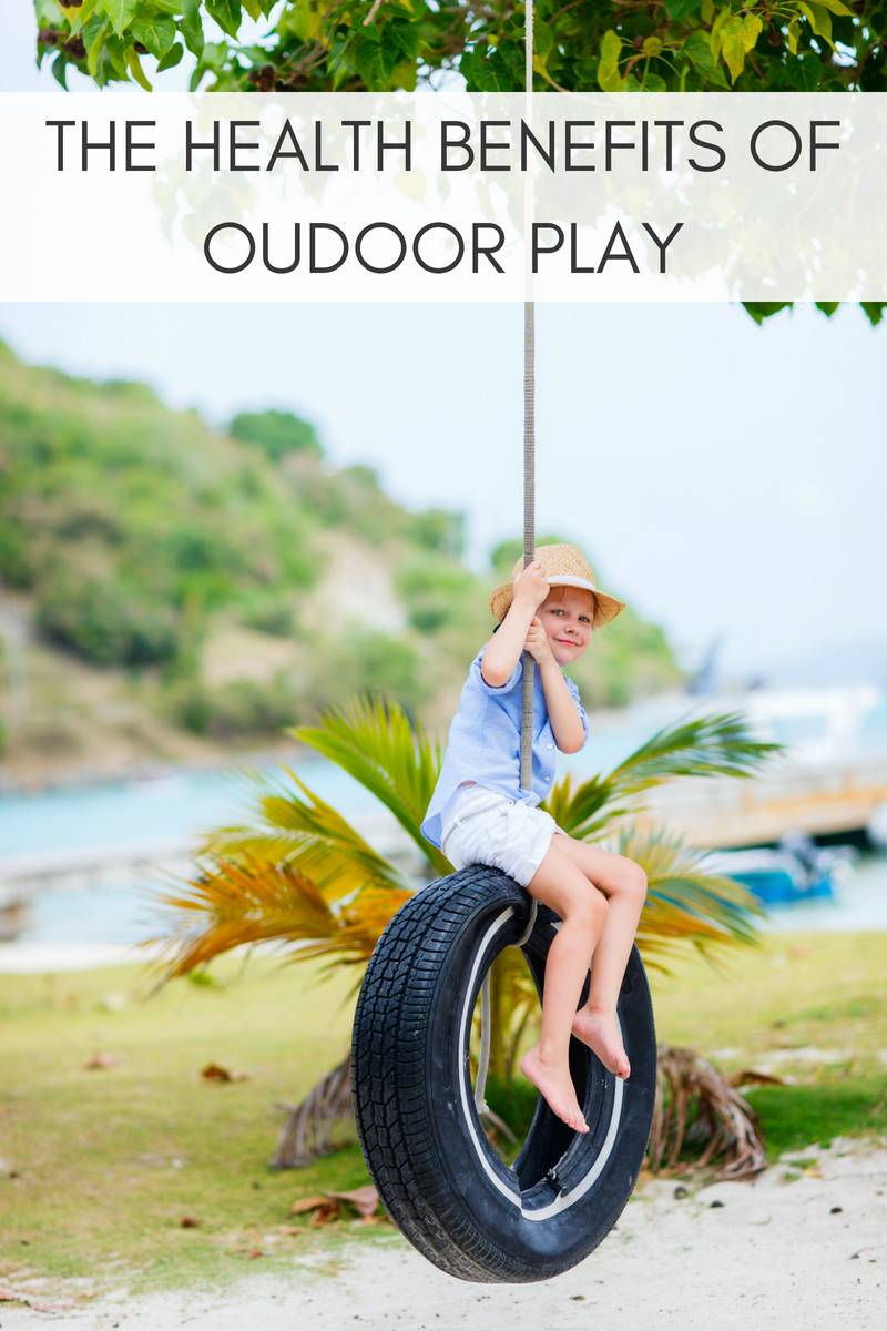 THE HEALTH BENEFITS OF OUDOOR PLAY
