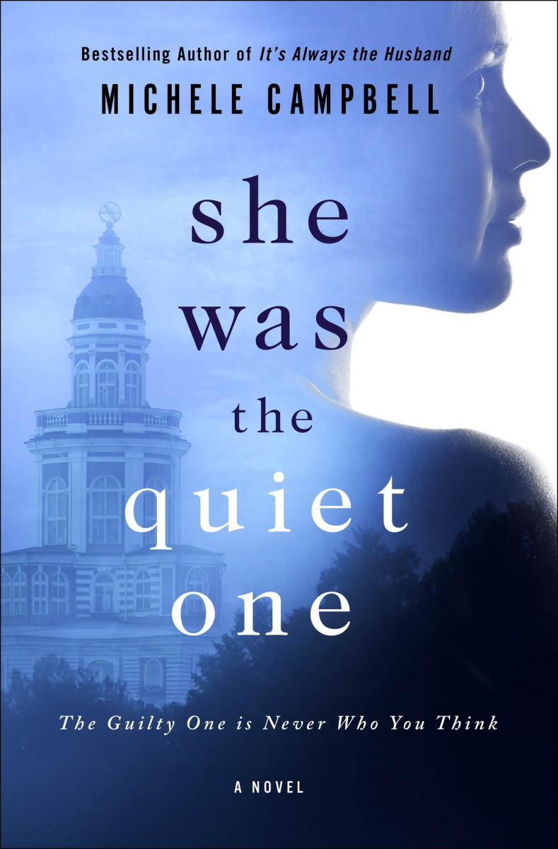 She Was the Quiet One by Michele Campbell (Photo credit: Sigrid Estrada)