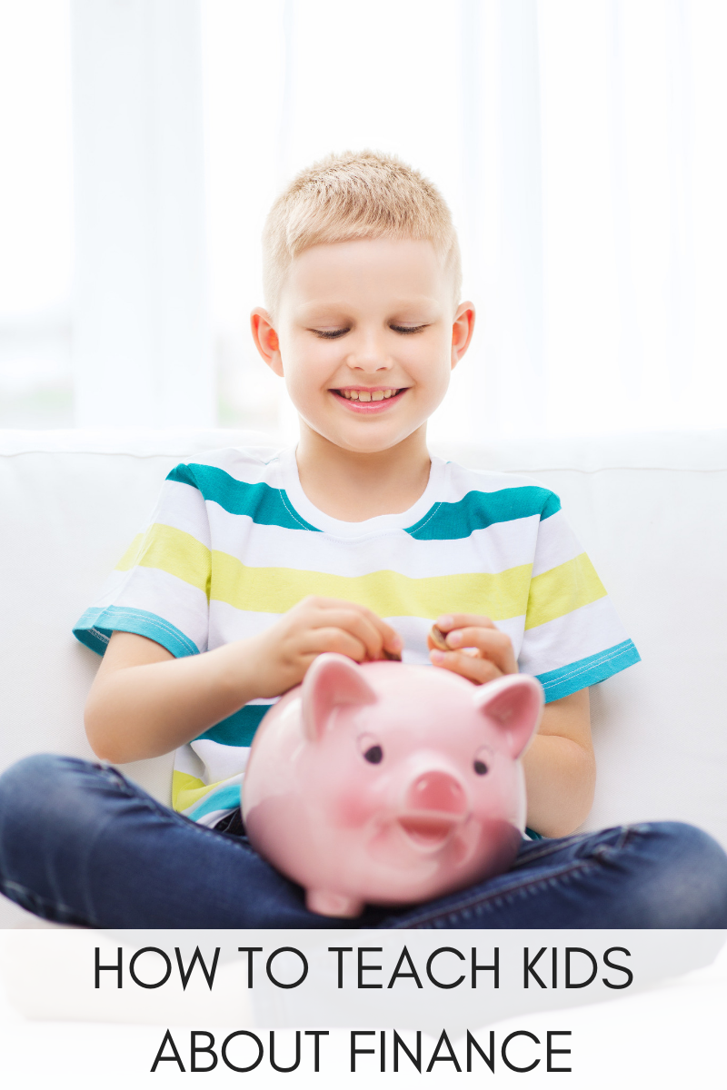 HOW TO TEACH KIDS ABOUT FINANCE