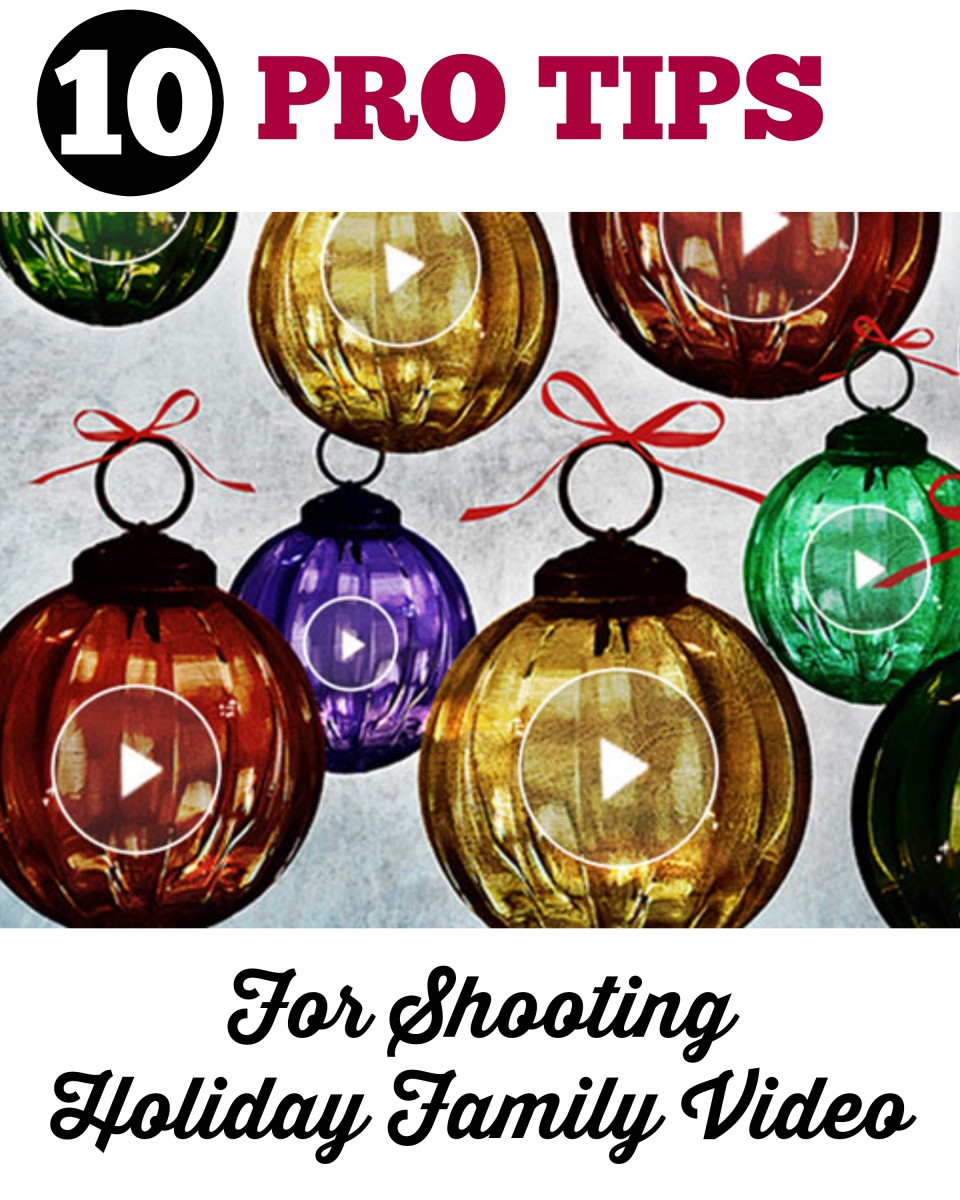 pro tips for shooting holiday videos
