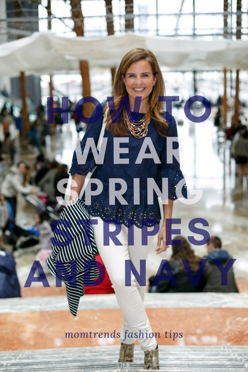 How to Wear Spring Stripes and Navy Tips for Styling spring