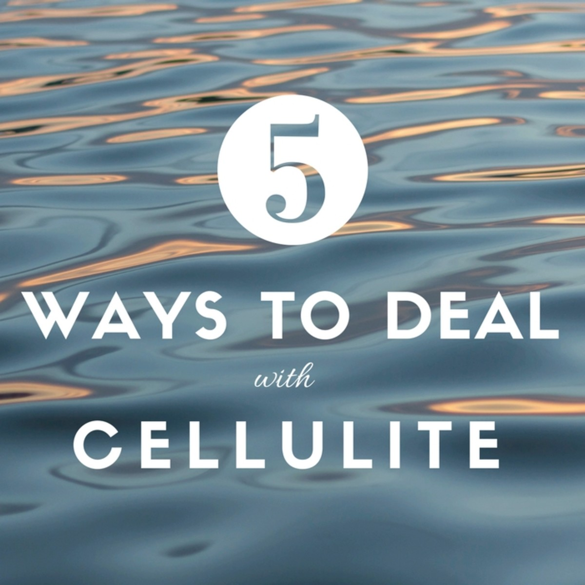 5 ways to deal with cellulite