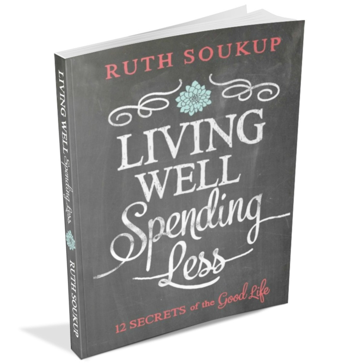 Living Well, Spending Less: 12 Secrets of the Good Life,