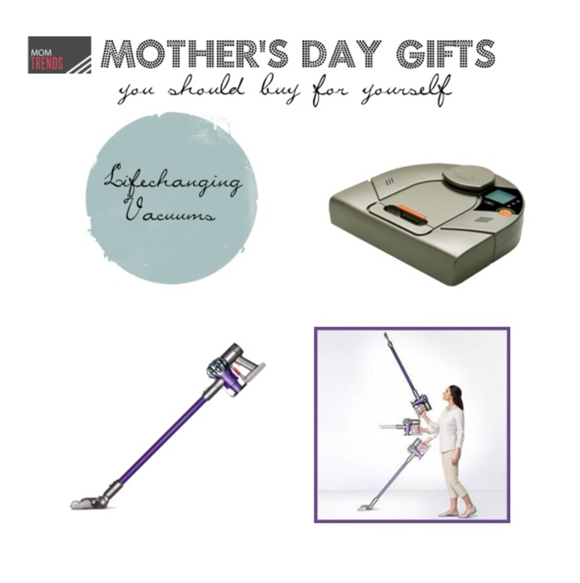 Mother's Day Gifts You Should Get Yourself - Lifechanging Vacuum