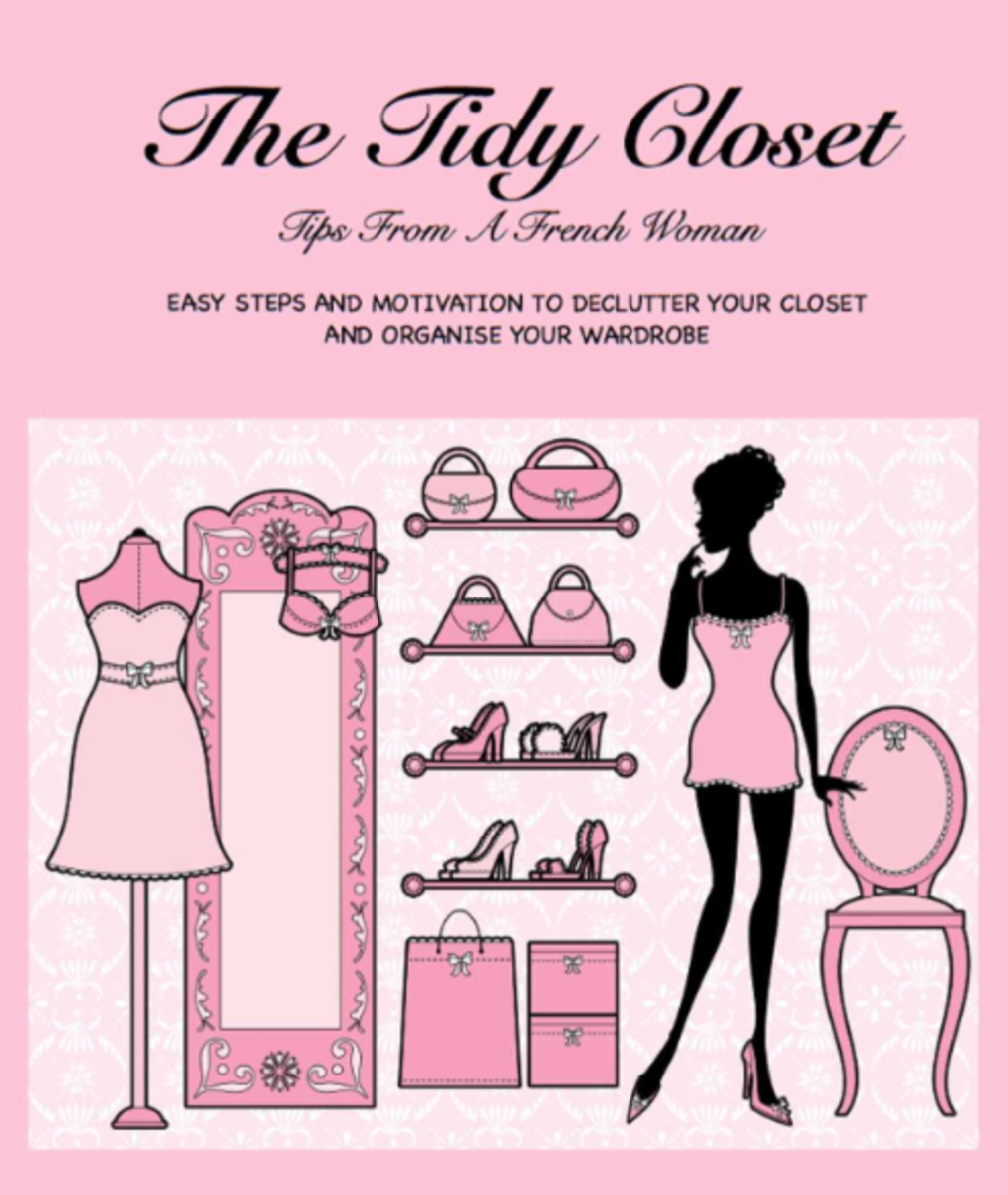 The Tidy Closet: Tips from a French Woman-Easy Steps and Motivation to Declutter Your Closet and Organise Your Wardrobe