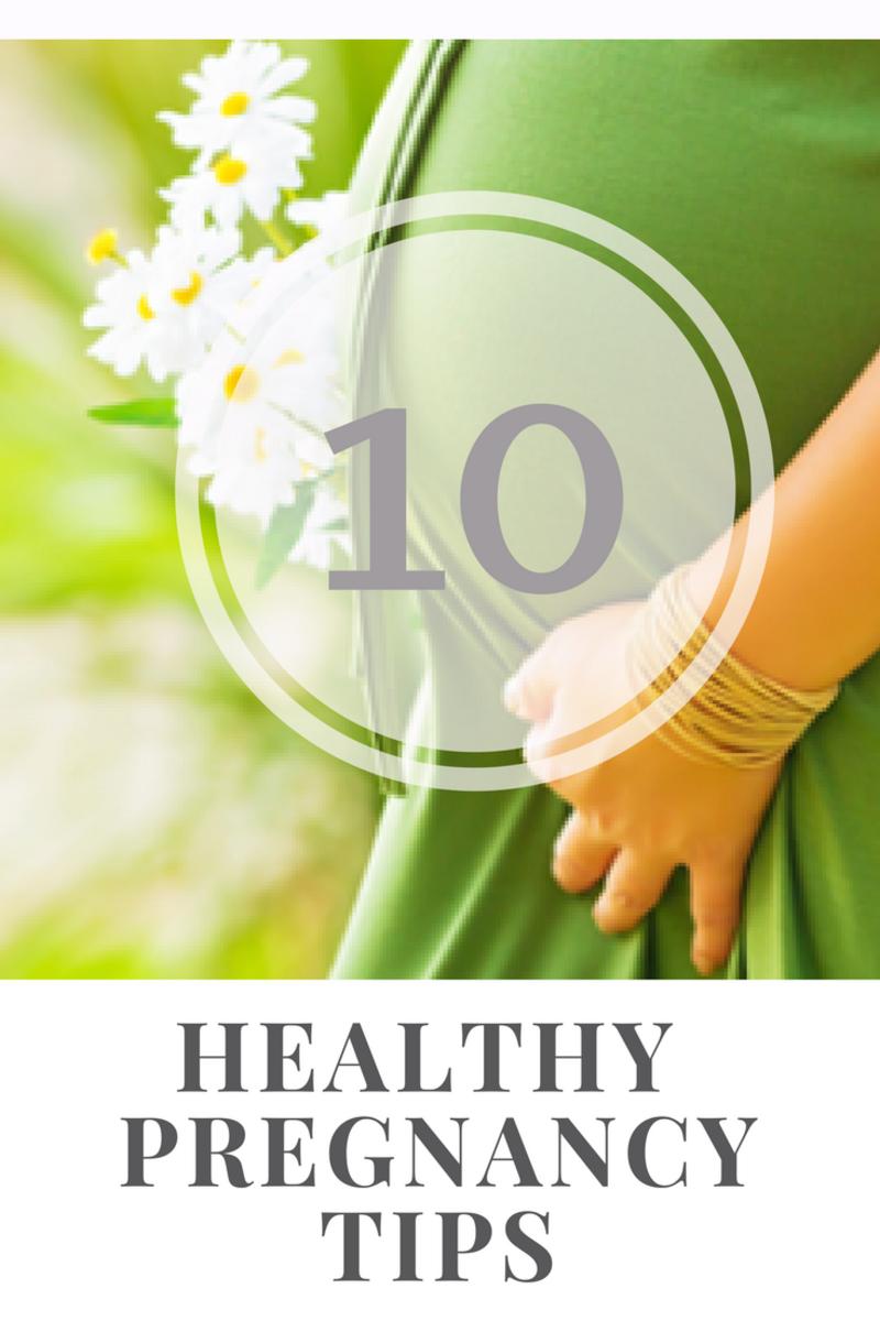 Ten Healthy Pregnancy Tips