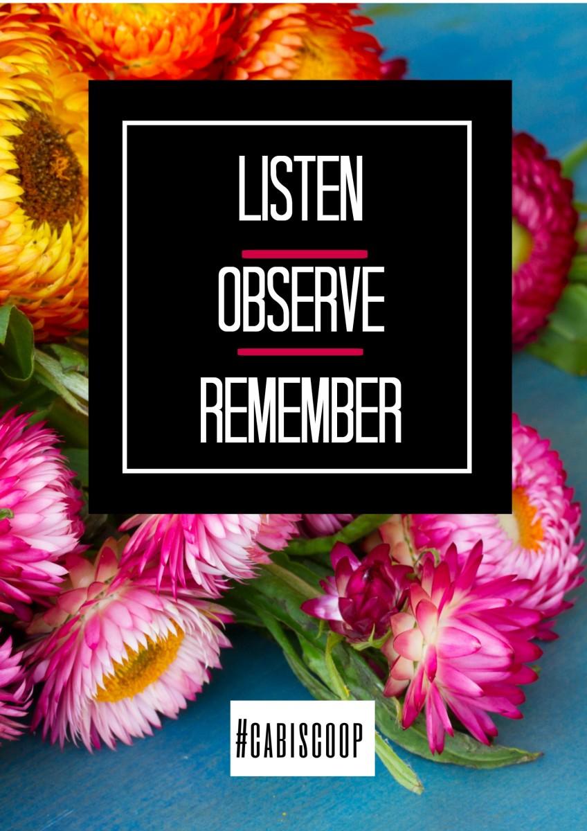 LISTEN OBSERVE REMEMBER