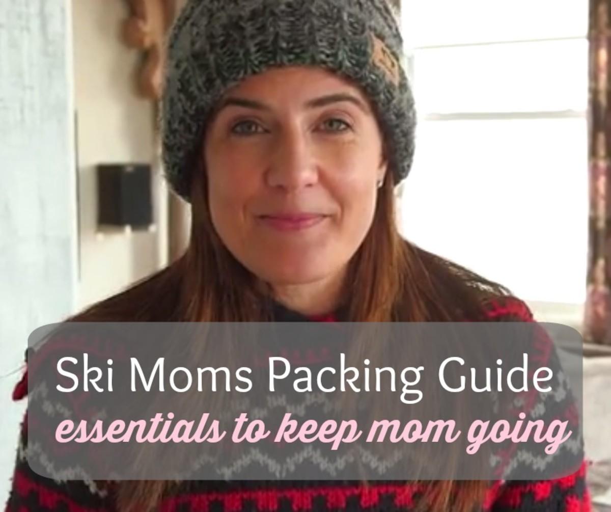 Ski Moms Packing Guide