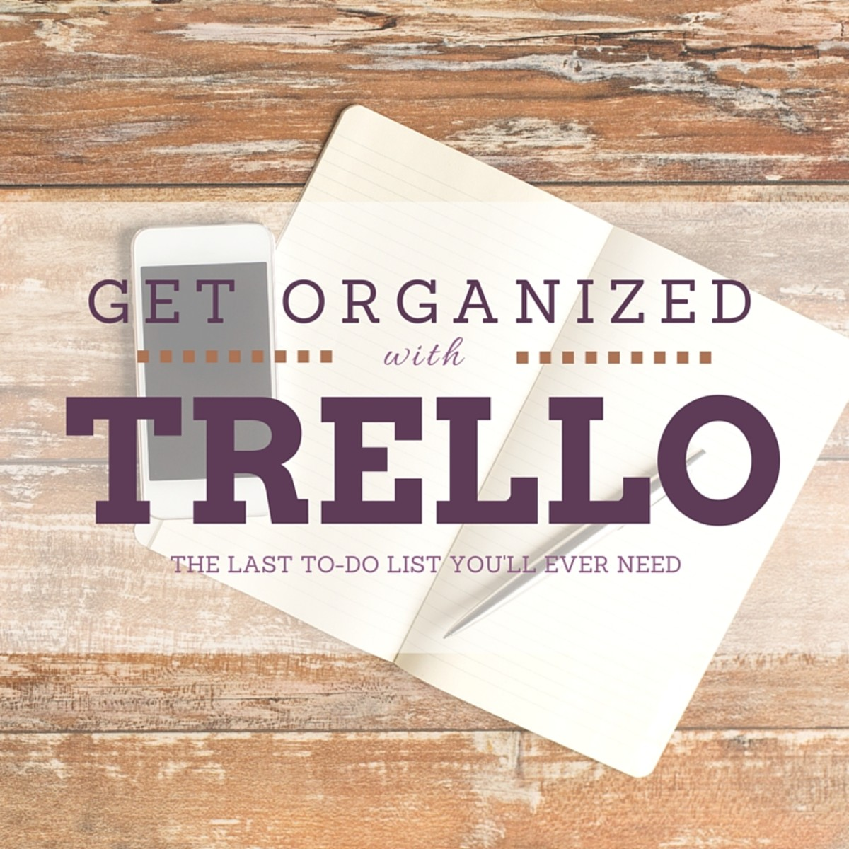 Get Organized with Trello