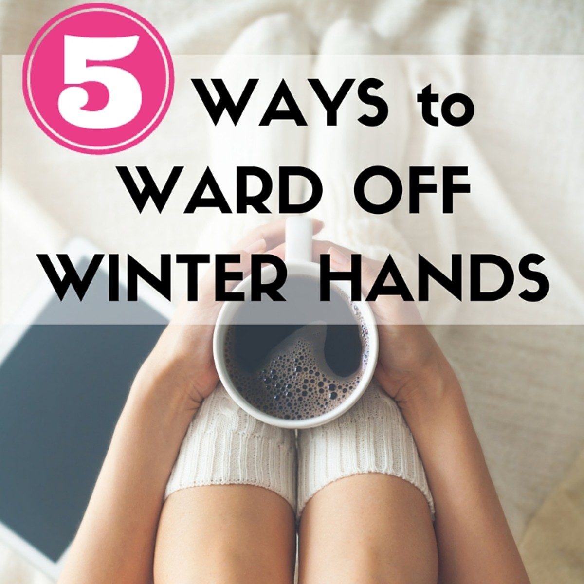 WARD OFF WINTER HANDS