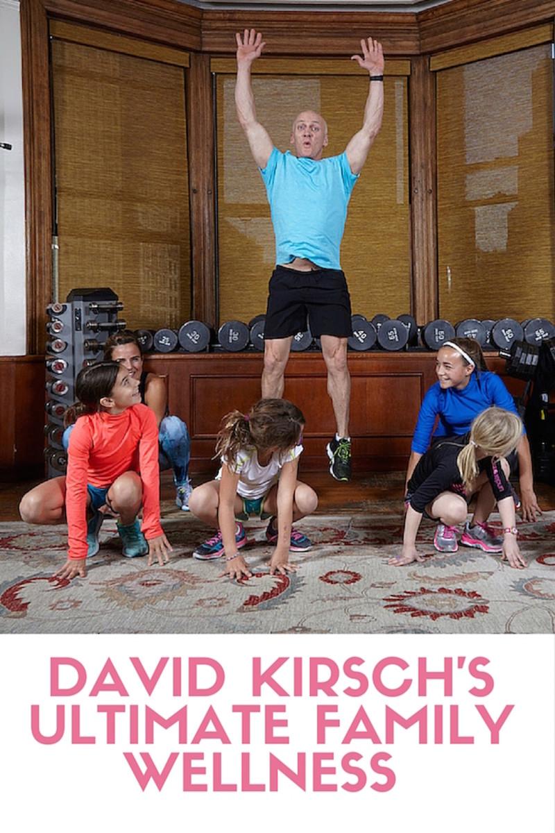 David Kirsch's Ultimate Family Wellness