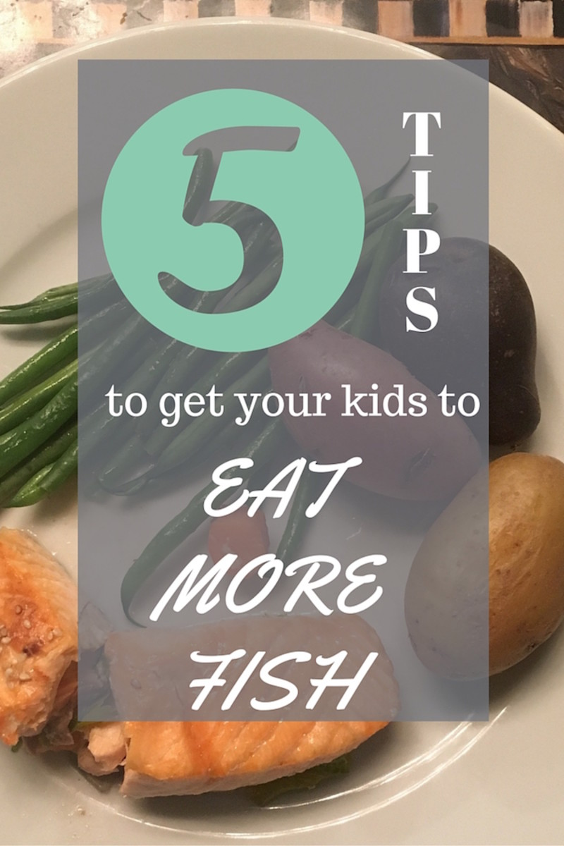 5 tips to get your kids to eat more fish