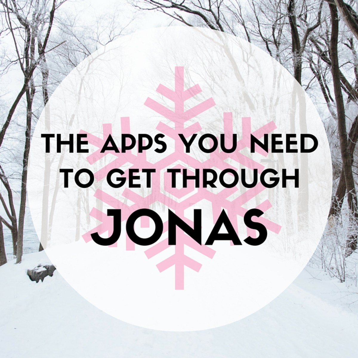 APPS YOU NEED TO GET THROUGH JONAS