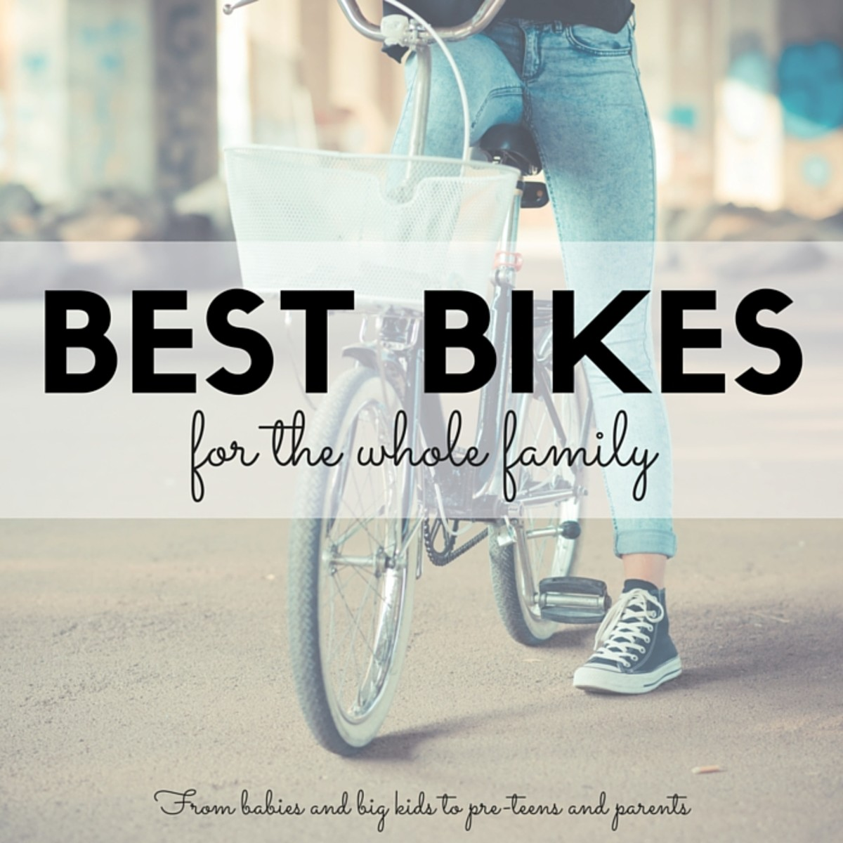 Best Bikes for the Whole Family
