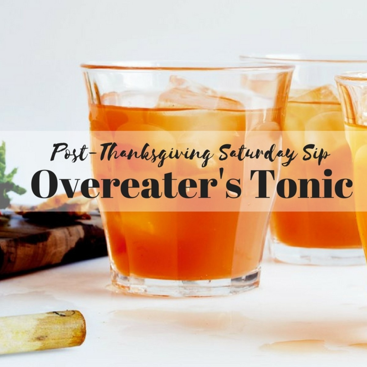 Saturday Sip Overeater's Tonic