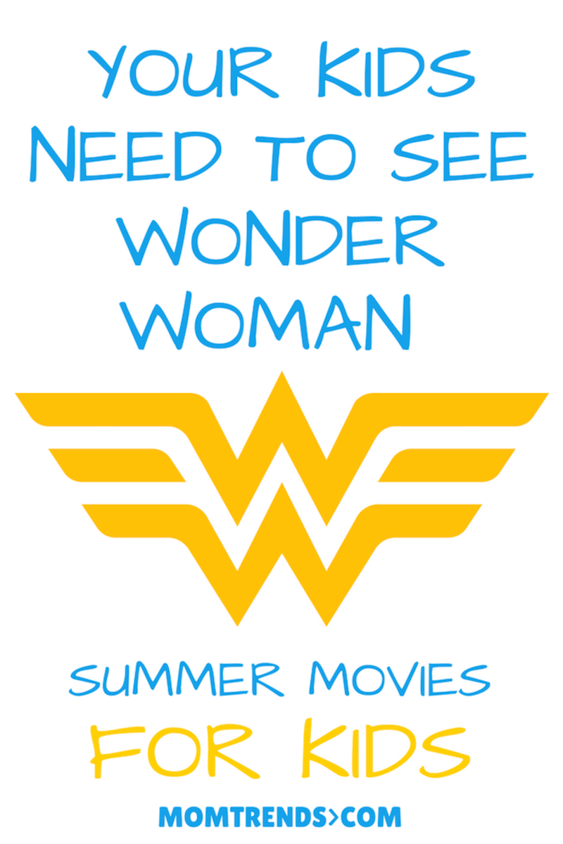 wonder woman movie: review of the movie kids need to see this summer