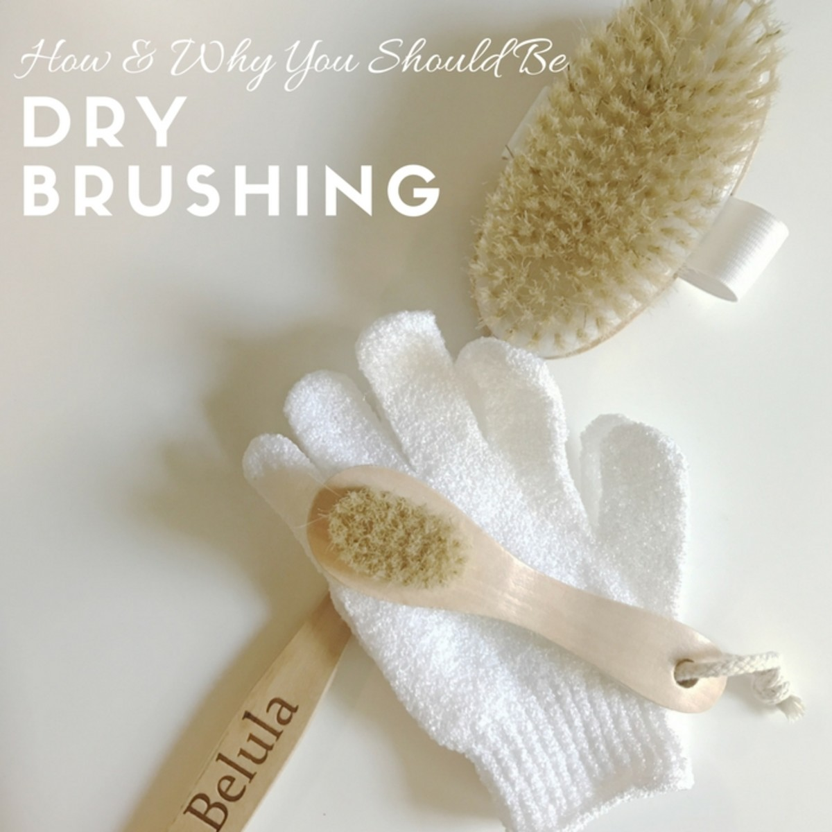 How and Why You Should be Dry Brushing