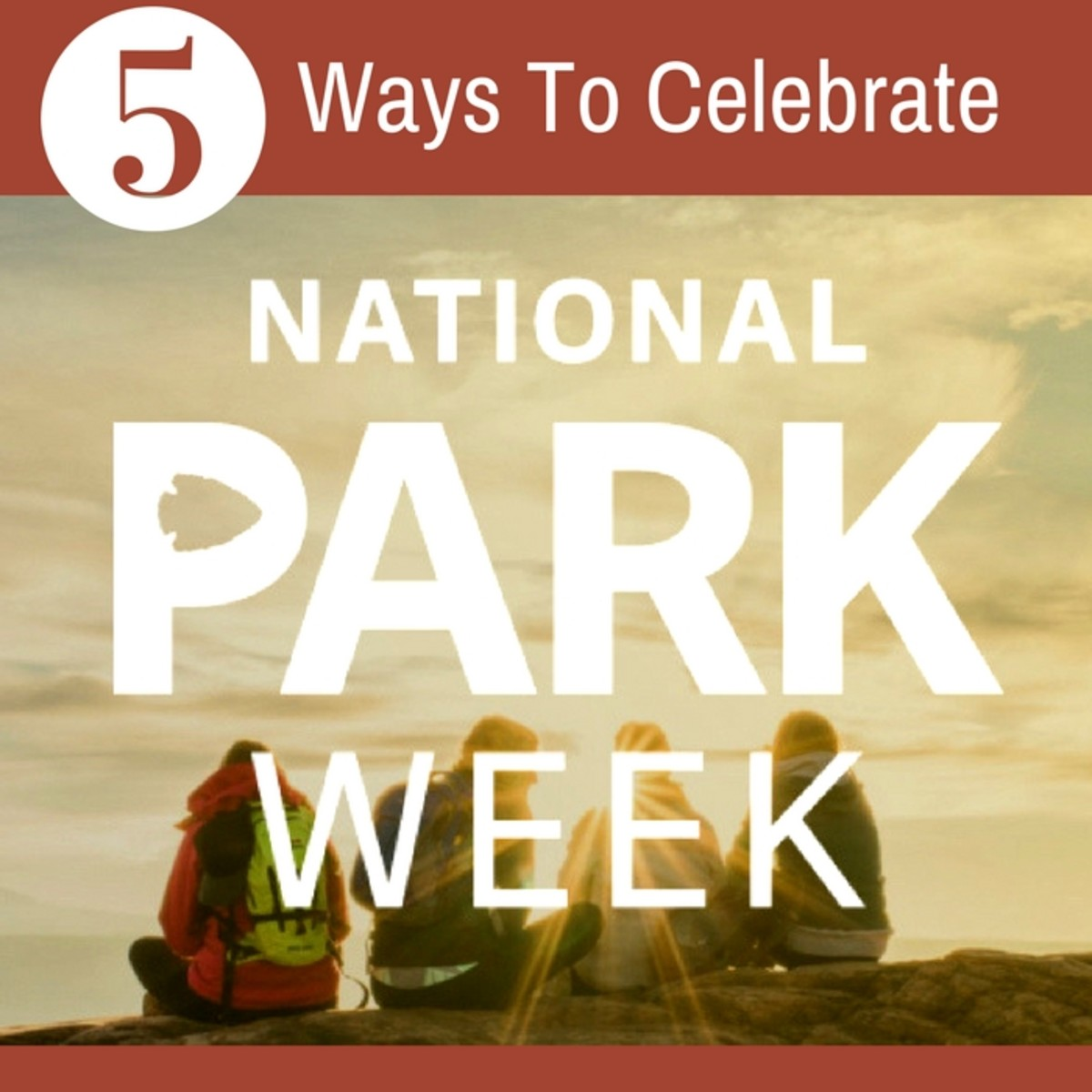 5 Ways to Celebrate National Parks