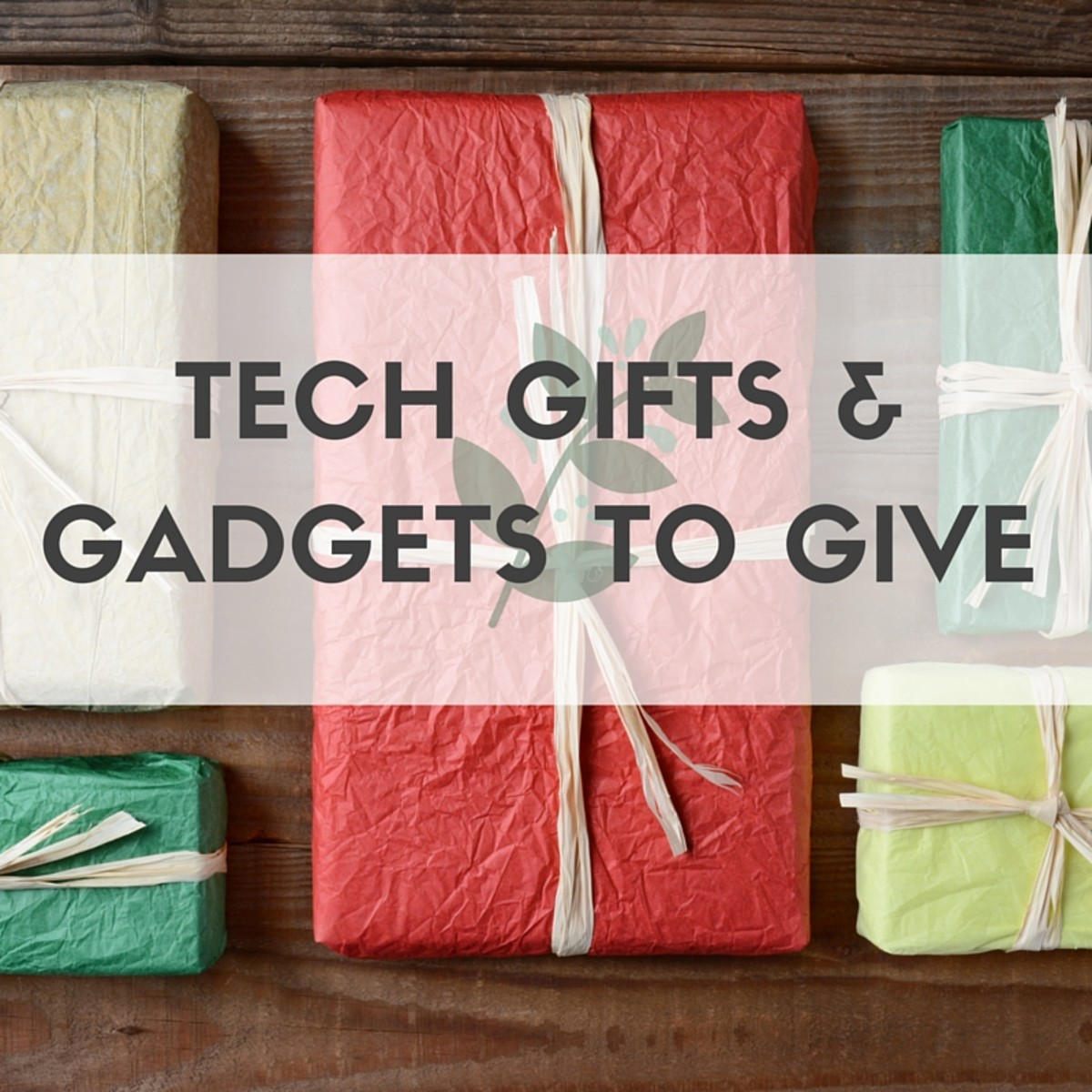 TECH GIFTS & GADGETS TO GIVE