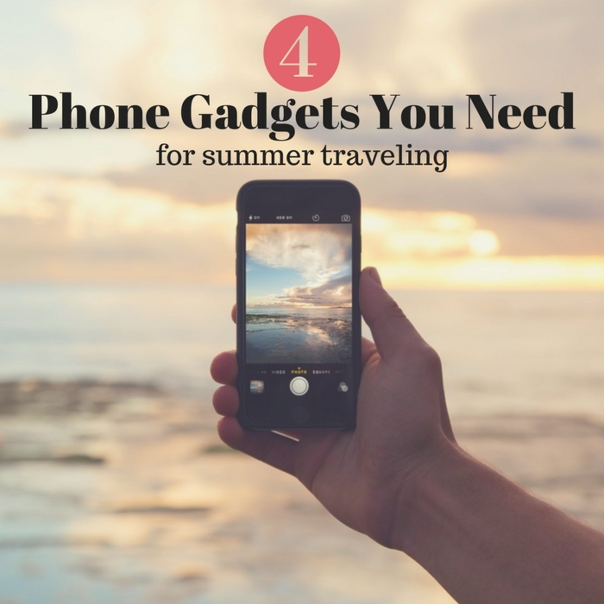 4 Phone Gadgets You Need for Summer Travels