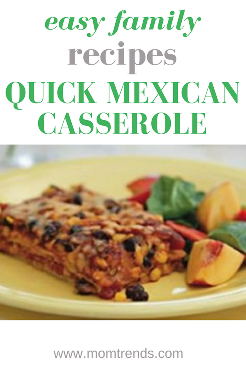 QUICK MEXICAN CASSEROLE: Get this great family-friendly recipe.