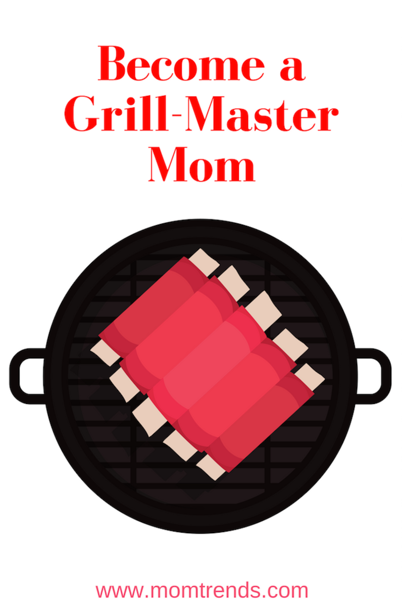 Become a Grill-Master Mom