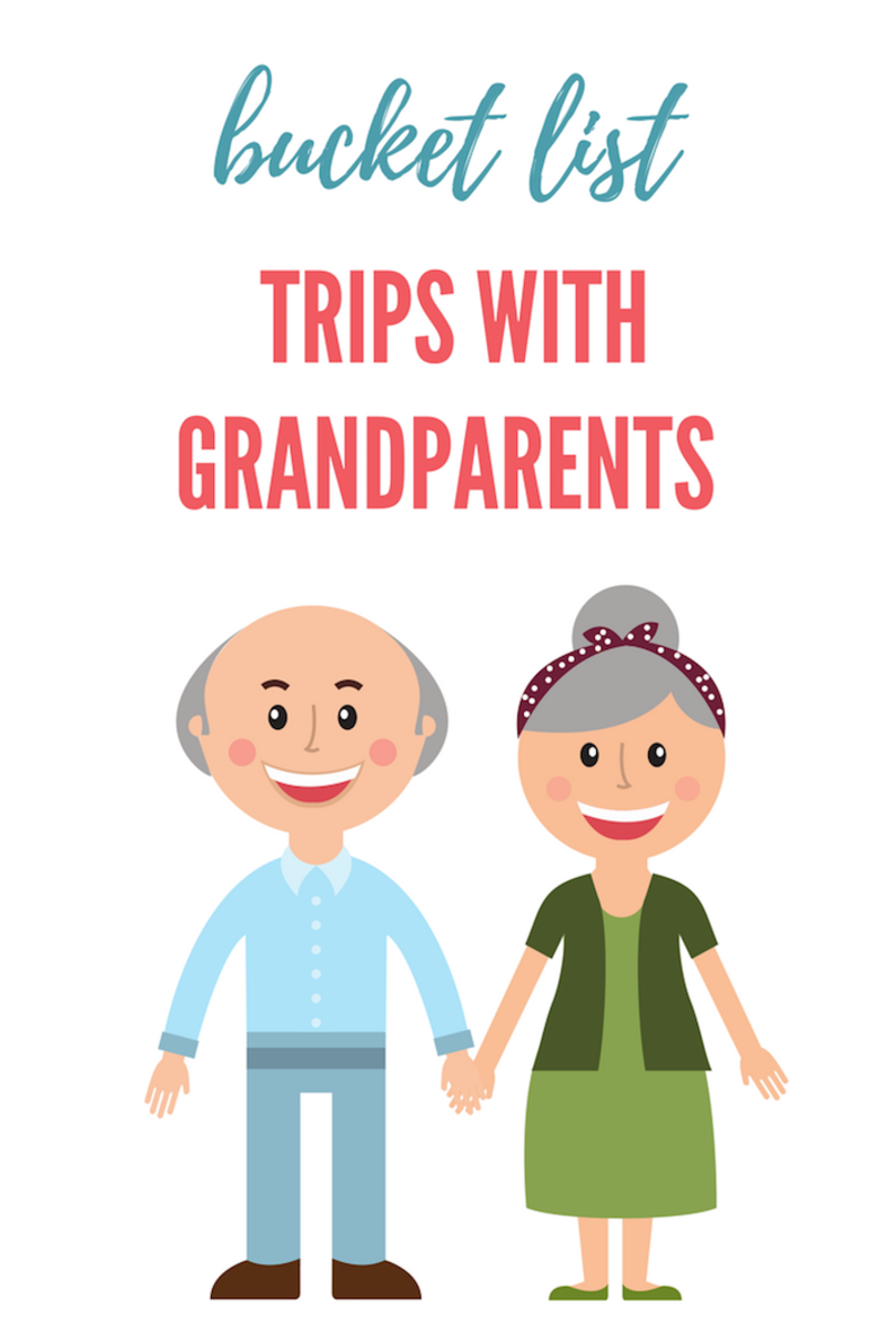 Bucket List Trips for Grandparents