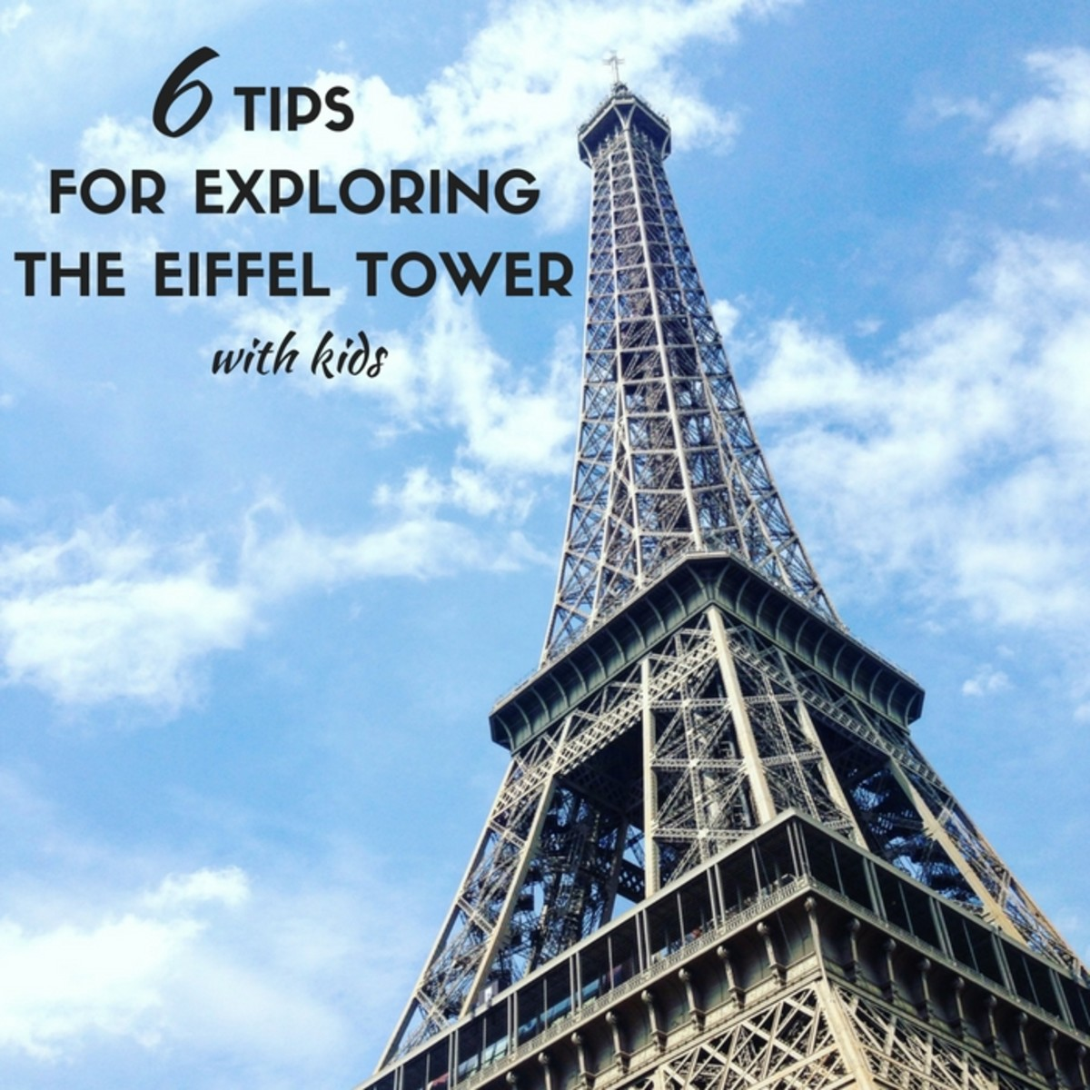6 Tips for Exploring the Eiffel Tower with Kids
