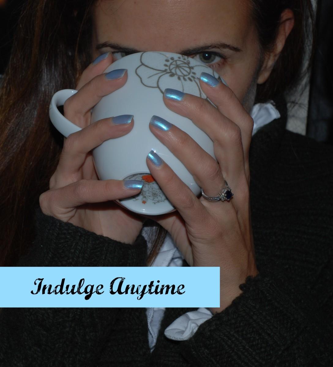#indulgeanytime