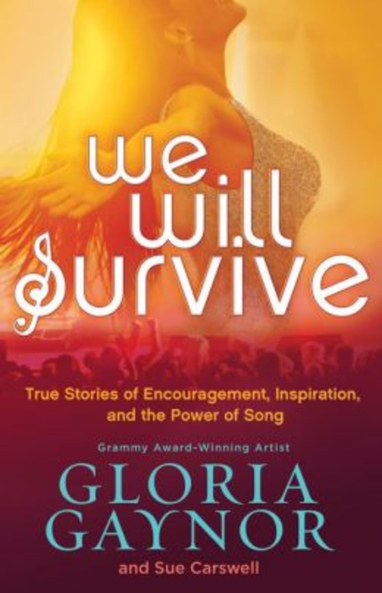 We Will Survive:True Stories of Encouragement, Inspiration, and the Power of Song