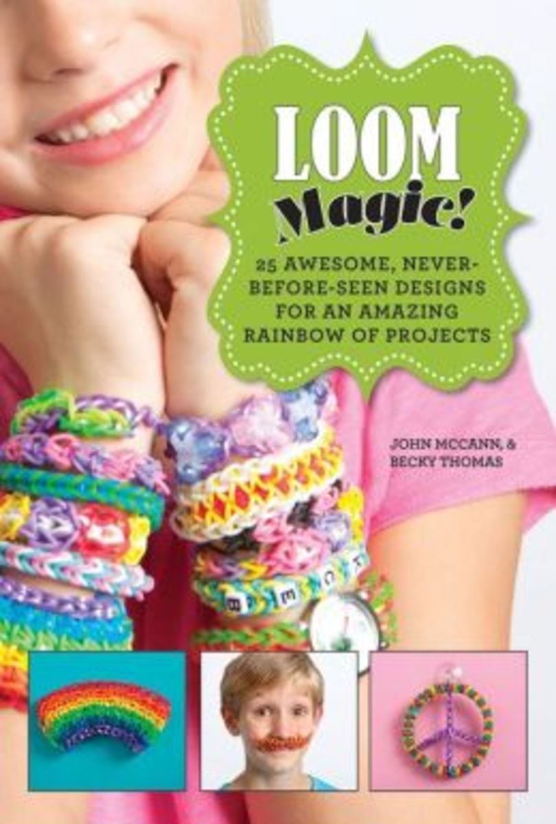 Loom Magic: 25 Awesome, Never-Seen-Before Designs for an Amazing Rainbow of Projects