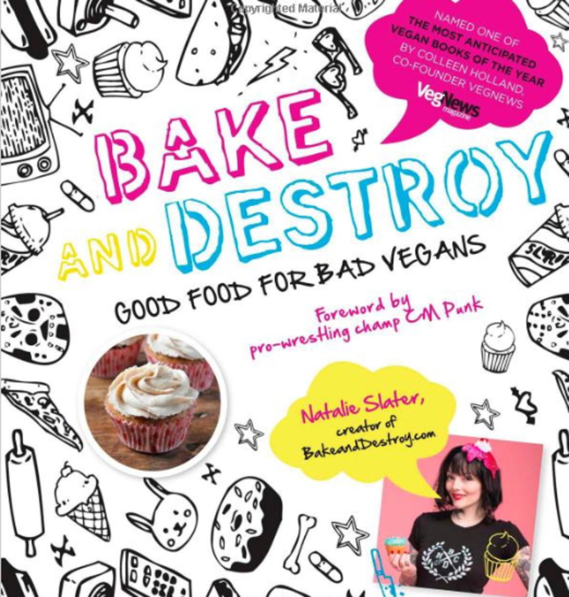 Bake and Destroy: Good Food for Bad Vegans