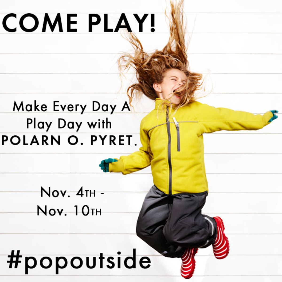 POLARN O. PYRET Makes Every Day a Play Day