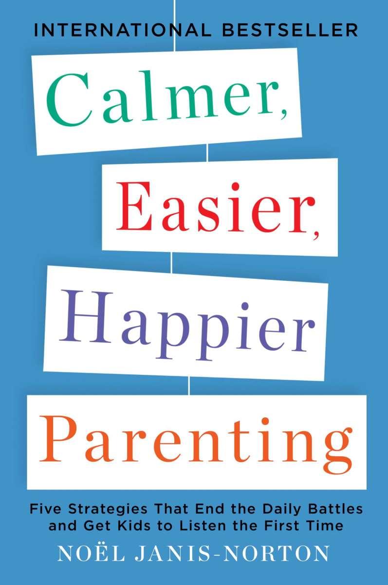 9780142196922_large_Calmer,_Easier,_Happier_Parenting