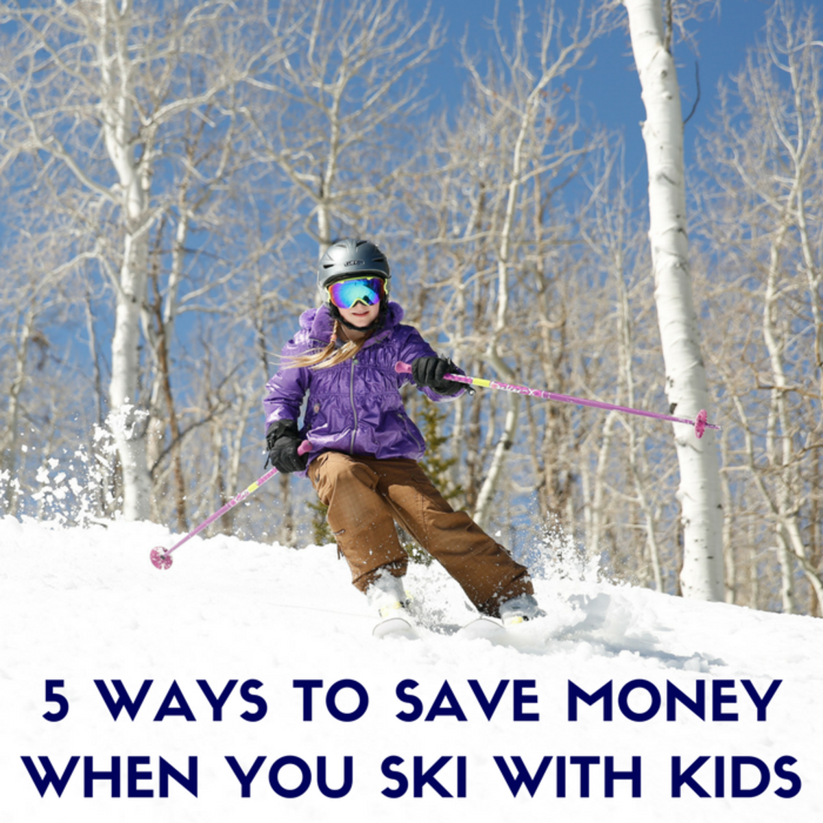 Five More Ways to Save Money When you Ski With Kids