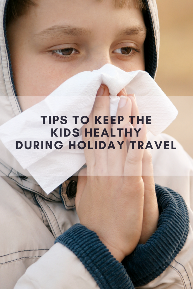 holiday, travel, kids, kids health, tips to keep kids healthy