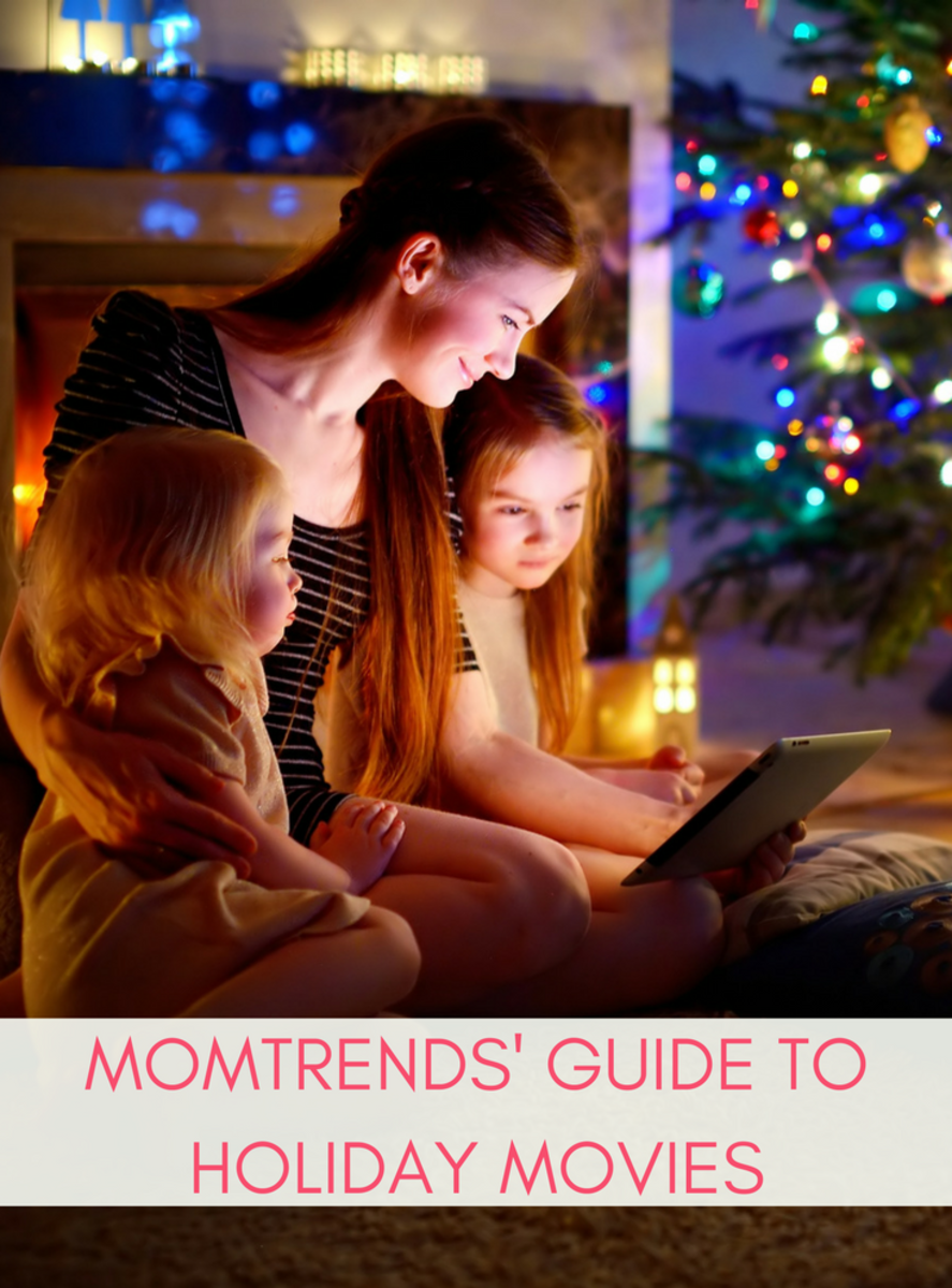 MOMTRENDS'GUIDE TO HOLIDAY MOVIES