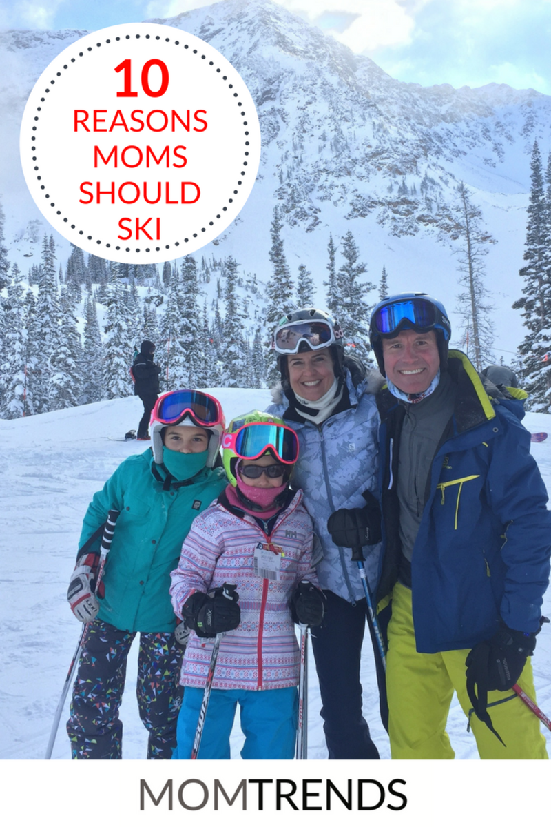 Ten Reasons Moms Should Ski #familytravel