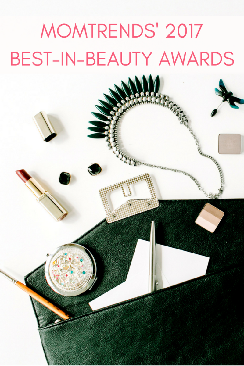 MOMTRENDS' 2017BEST-IN-BEAUTY AWARDS