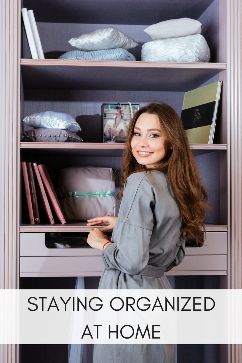 STAYING ORGANIZED AT HOME