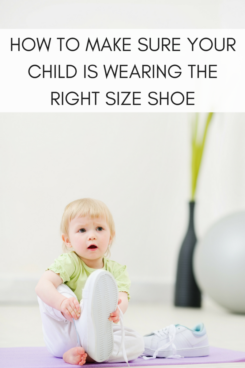 HOW TO ENSURE YOURCHILD IS WEARING THE RIGHT SIZE SHOES